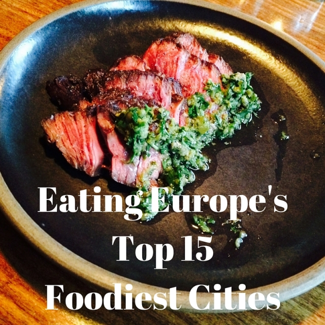 Eating Europe's Top 15 Foodiest Cities
