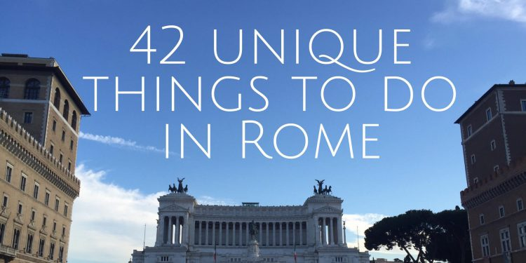 42 Unique Things to Do in Rome